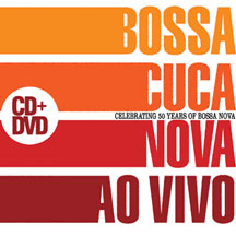 BOSSACUCANOVA -- AO VIVO DVD & CD