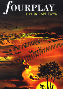Fourplay - Live in Cape Town - 2005